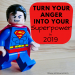 Turn Your Anger Into Your Super Power In 2019